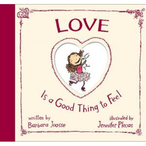 Love Is a Good Thing to Feel
