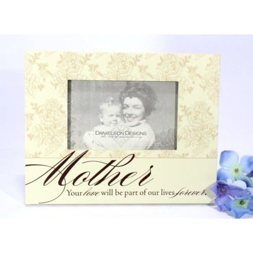 Mother Your Love Will Be Part Of Our Lives Forever Frame