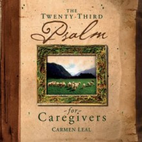 23rd Psalm For Caregivers